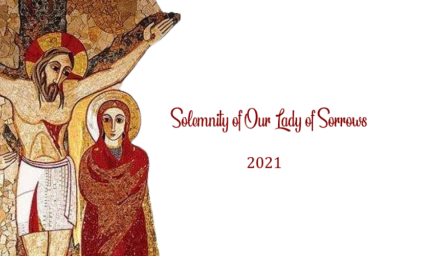 Solemnity of Our Lady of  Sorrows 2021. Message of our Congregational Leader